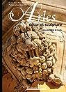 Arles : Décor et sculpture par Bernard (II)