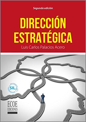 Dirección estratégica por Luis Carlos Palacios Acero
