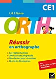 ORTH CE1 - Réussir en orthographe