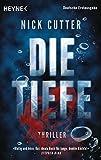 Die Tiefe: Thriller von Nick Cutter