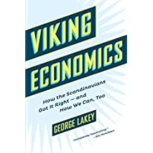 Viking Economics: How the Scandinavians Got It Right-and How We Can, Too (English Edition)