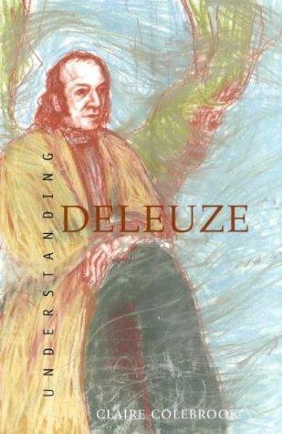 Understanding Deleuze (Cultural Studies) by Claire Colebrook (2002-08-01)