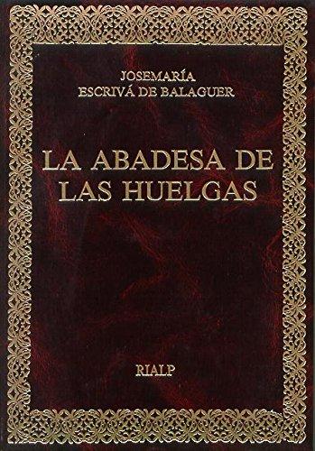 La Abadesa de las Huelgas (Libros de Josemaría Escrivá de Balaguer)