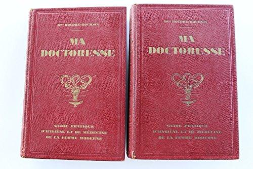 Ma Doctoresse - Guide pratique d'Hygième et de médecine de la femme moderne [auteur : Houdré-Boursin (Dsse)] [éditeur : Editorial Argentor - Strasbourg] [année : 1928]