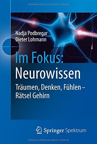 Im Fokus: Neurowissen: Träumen, Denken, Fühlen - Rätsel Gehirn (Naturwissenschaften im Fokus, Band 3) Fokus-band