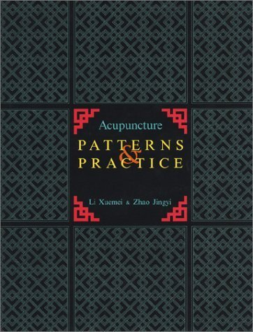 Acupuncture Patterns & Practice: 1st...