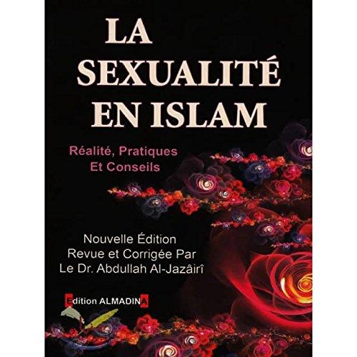 La sexualité en Islam. Revue et corrigée par Dr Abdullah Al-Jazairi par Dr Abdullah Al-Jazâirî