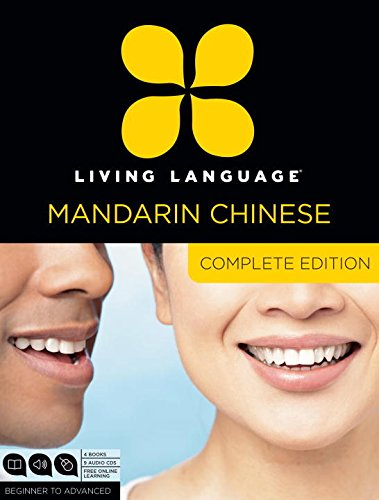Living Language Mandarin Chinese, Complete Edition: Beginner Through Advanced Course, Including 3 Coursebooks, 9 Audio CDs, Chinese Character Guide, a