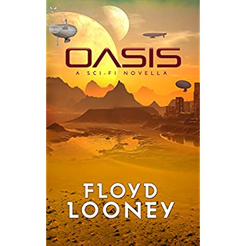 Oasis: A Sci-Fi Novella (English Edition)