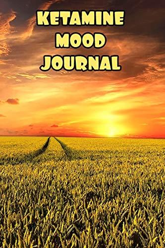 Ketamine Mood Journal: Mental Health Daily Tracker Prompt Journal | A Daily Mood, Fitness & Health Tracker & Self Care Journal for Women and Men. V3 V3 Glitter