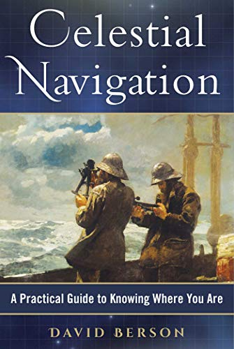 Celestial Navigation: A Practical Guide to Knowing Where You Are (English Edition)