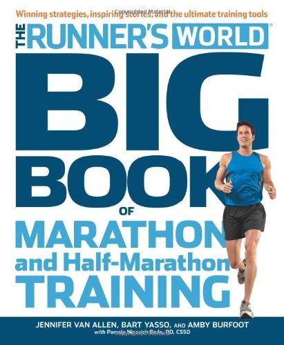 Runner's World Big Book of Marathon and Half-Marathon Training: Winning Strategies, Inpiring Stories, and the Ultimate Training Tools from the Experts at Runner's World Challenge