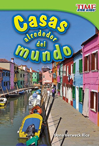 Casas alrededor del mundo (Homes Around the World) (TIME FOR KIDS® Nonfiction Readers) por Teacher Created Materials