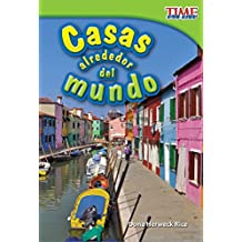 Casas Alrededor del Mundo (Homes Around the World) (Spanish Version) (Upper Emergent) (Time for Kids Nonfiction Readers)