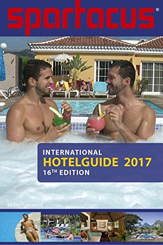 Spartacus International Hotel Guide 2017: 16th edition (Spartacus Travel Guide)