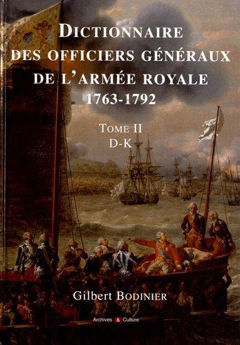Dictionnaire des officiers généraux de l'armée royale, 1763-1792, Tome 2 : D-K