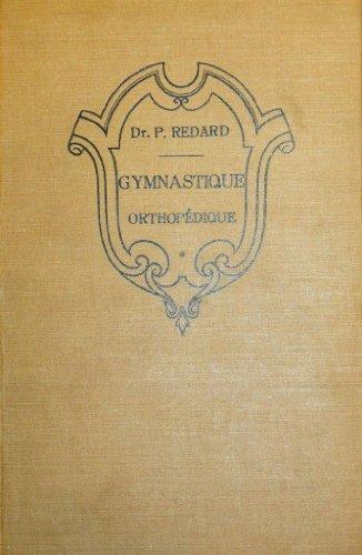 Gymnastique orthopédique, par le Dr P. Redard