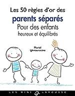 Les 50 règles d'or des parents séparés de Muriel Ighmouracène