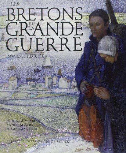 Les Bretons et la Grande Guerre : Images et histoire par Didier Guyvarc'h
