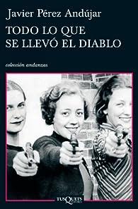 Todo lo que se llevó el diablo par Javier Pérez Andújar