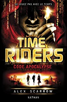 Time Riders - Tome 3 par [Scarrow, Alex]
