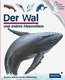 Der Wal und andere Meerestiere: Meyers kleine Kinderbibliothek 60 (Meyers Kinderbibliothek)