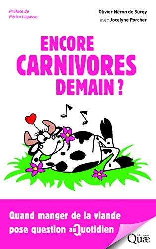 Encore carnivores demain ?: Quand manger des animaux pose question au quotidien