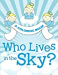 Who Lives in the Sky? (A Coloring Book)