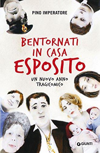 Bentornati in casa Esposito: Un nuovo anno tragicomico (Italian Edition)