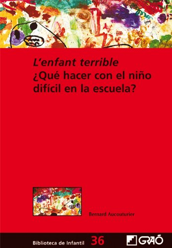 L'enfant terrible: 036 (Biblioteca De Infantil) por Bernard Aucouturier