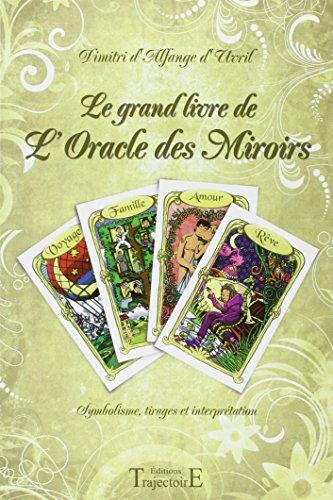 Le grand livre de l'Oracle des Miroirs par Dimitri d'Alfange Uvril