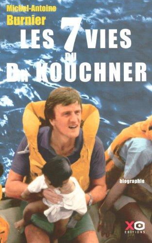 Les 7 vies du Dr Kouchner