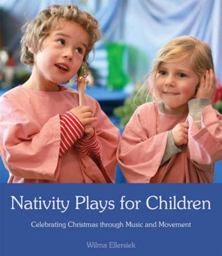 Nativity plays for children : celebrating Christmas through movement and music