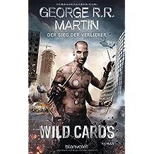 Wild Cards - Der Sieg der Verlierer: Roman (Wild Cards - 2. Generation, Band 2)