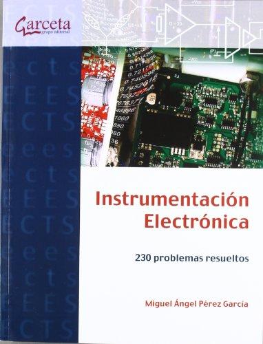 Instrumentación Electrónica: 230 problemas resueltos por Miguel Ángel Pérez García