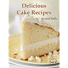 Delicious Cake Recipes Part 6 (English Edition)