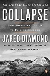 Collapse: How Societies Choose to Fail or Succeed by Jared Diamond (2005-12-27)