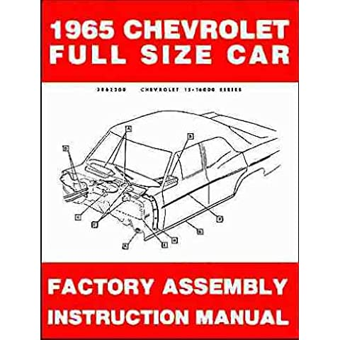 1965 CHEVROLET FULL SIZE CARS COMPLETE FACTORY ASSEMBLY INSTRUCTION MANUAL. INCLUDING: 1965 Chevrolet Biscayne, Bel Air, Caprice, Impala, SS, convertibles and wagons CHEVY