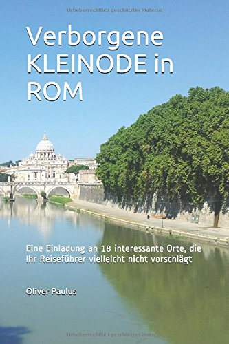 Best Sellers eBook Library Verborgene KLEINODE in ROM: Eine Einladung an 18 interessante Orte, die Ihr Reiseführer vielleicht nicht vorschlägt
