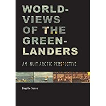 Worldviews of the Greenlanders: An Inuit Arctic Perspective