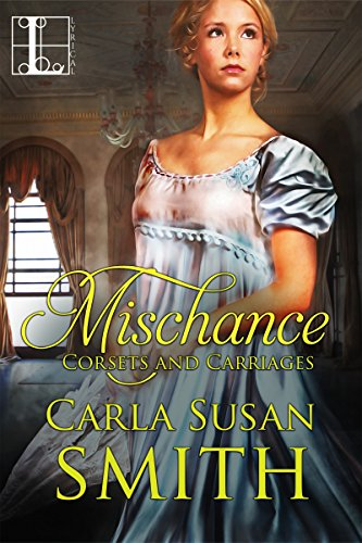 Mischance (Corsets and Carriages) by [Smith, Carla Susan]