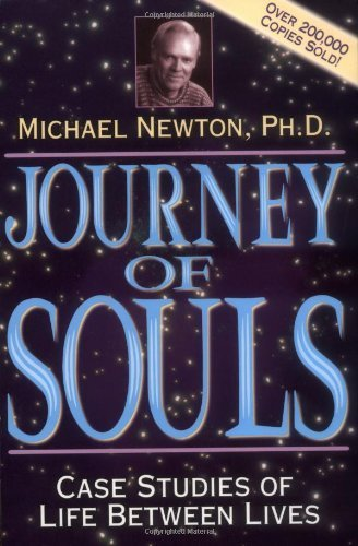 Journey of Souls: Case Studies of Life Between Lives by Newton, Michael (1994) Paperback