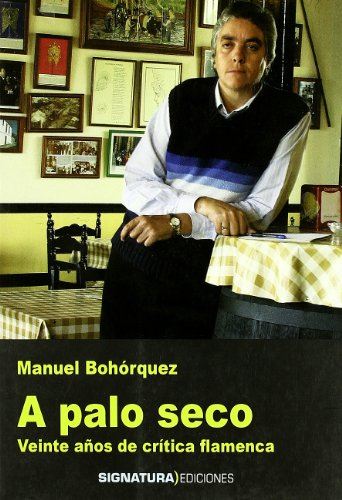 A Palo Seco (Signatura de Flamenco)