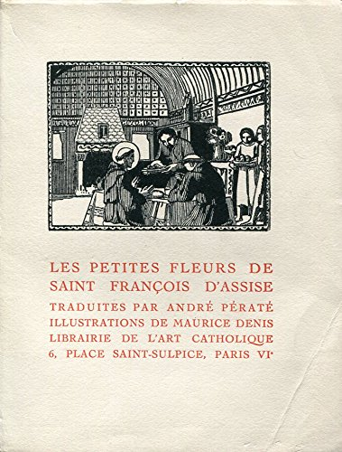 Les petites fleurs de Saint Franois d'Assise - Traduction par Andr Prat - Illustrations de Maurice Denis