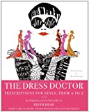 Image de The Dress Doctor: Prescriptions for Style, From A to Z
