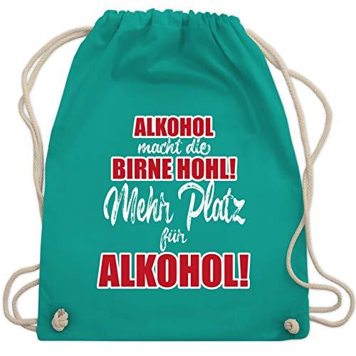 Sprüche - Alkohol macht die Birne hohl! Mehr Platz für Alkohol! - Unisize - Türkis - WM110 - Turnbeutel & Gym Bag -