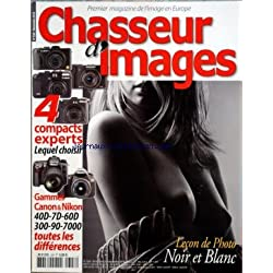 CHASSEURS D'IMAGES [No 328] du 20/10/2010 - 4 COMPACTS EXPERTS - GAMMES CANON ET NIKON - LES DIFFERENCES - LECON DE PHOTO NOIR ET BLANC