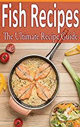 Fish Recipes: Over 100 recipes - tilapia, flounder, salmon, trout and more! (English Edition)