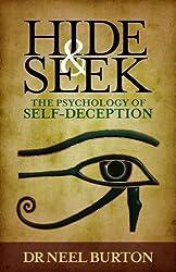 Hide and Seek: The Psychology of Self-Deception by Neel Burton (2012-03-28)