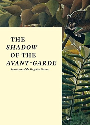 The Shadow of the Avant-garde: Rousseau and the Forgotten Masters